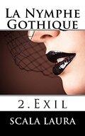 Exil, Tome 2 : La Nymphe Gothique