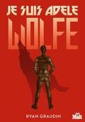 Je suis Adèle Wolfe, Tome 1