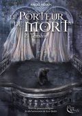 Le Porteur de Mort, tome 2 : Tenshin