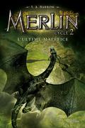 Merlin, Tome 8 : L'Ultime Maléfice