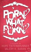Porn ? What Porn ?