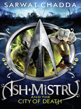 Couverture du livre : Ash Mistry Chronicles, Tome 2 : Ash Mistry and the City of Death