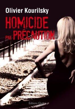 Couverture du livre : Homicide par précaution