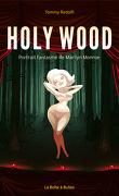Holy Wood, portrait fantasmé de Marilyn Monroe