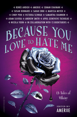 Couverture du livre : Because You Love to Hate Me: 13 Tales of Villainy