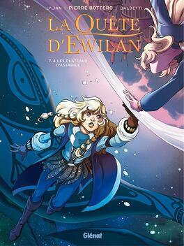 Couverture du livre : La Quête d'Ewilan (BD), Tome 4 : Les Plateaux d'Astariul