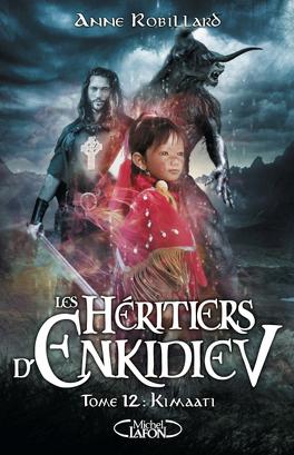 Couverture du livre : Les Héritiers d'Enkidiev, Tome 12 : Kimaati