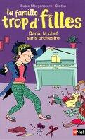 La Famille trop d'filles : Dana, la chef sans orchestre