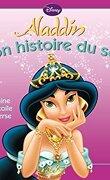 Mon histoire du soir : Aladdin - Jasmine et l'étoile de Perse