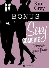 Couverture du livre : Sexy Comédie - Recherche (fausse) fiancée - Bonus - Annonce 345856
