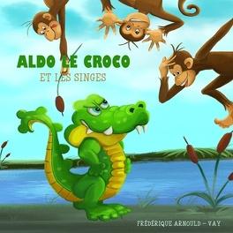 Couverture du livre : Aldo le croco et les singes