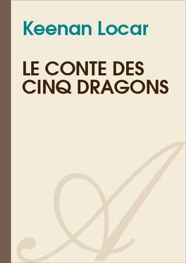 Couverture du livre : Le conte des cinq dragons