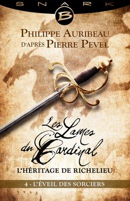 Couverture du livre : Les Lames du Cardinal : L'héritage de Richelieu, Episode 4 : L'Éveil des sorciers