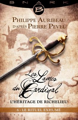 Couverture du livre : Les Lames du Cardinal : L'héritage de Richelieu, Episode 6 : Le Rituel exhumé