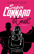 Grand Lake Stories, Tome 1 : Super Connard et Moi