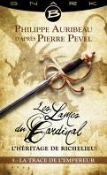 Les Lames du Cardinal : L'héritage de Richelieu, Episode 5 : La Trace de l'Empereur