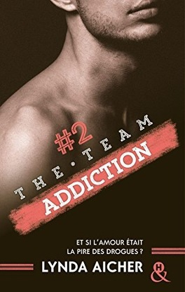 Couverture du livre : The Team, tome 2 : Addiction