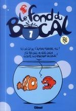 Couverture du livre : Le fond du bocal, tome 7