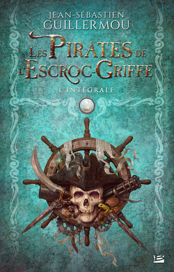 Couverture de Les Pirates de l'Escroc-Griffe - L'Intégrale