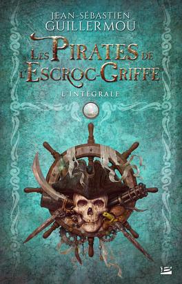 Couverture du livre : Les Pirates de l'Escroc-Griffe - L'Intégrale