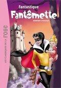 Fantômette, Tome 36 : Fantastique Fantômette