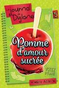 Le Journal de Dylane, Tome 5: Pomme d'Amour sucrée