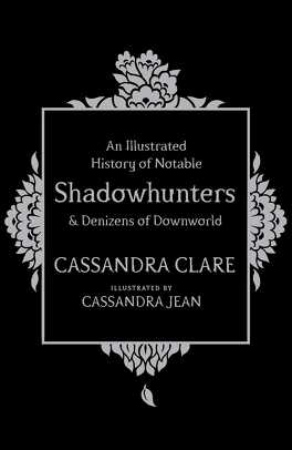 Couverture du livre : A History of Notable Shadowhunters & Denizens of Downworld told in the Language of Flowers