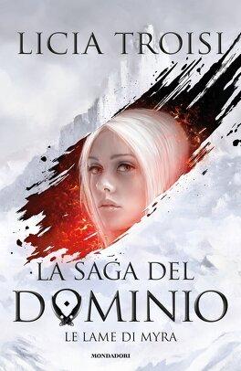 Couverture du livre : La saga del Dominio, tome 1 : Le lame di Myra