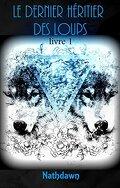 Le Dernier Héritier des loups, Tome 1