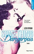 Reckless and Real, Tome 1 : Something Dangerous