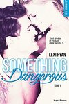 couverture Reckless and Real, Tome 1 : Something Dangerous