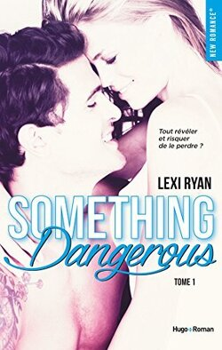Couverture de Reckless and Real, Tome 1 : Something Dangerous