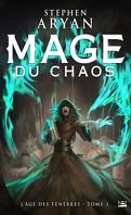 L'Âge des Ténèbres, Tome 3 : Mage du Chaos