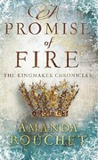 The Kingmaker Chronicles, book 1 : A Promise of Fire