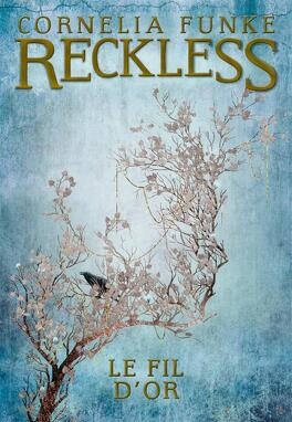 Couverture du livre : Reckless, Tome 3 : Le fil d'or
