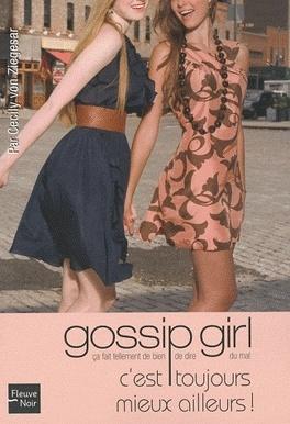 Couverture du livre : Gossip Girl, Tome 15 : C'est toujours mieux ailleurs !