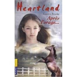 Couverture du livre : Heartland, tome 2 : Après l'orage...