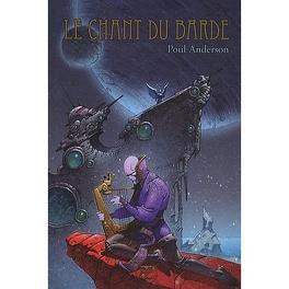 Couverture du livre : Le Chant du Barde : les meilleurs récits de Poul Anderson