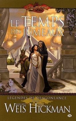 Couverture du livre : Légendes de Dragonlance, Tome 1 : Le Temps des jumeaux