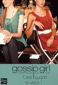 Gossip Girl, Tome 14 : C'est quand tu veux !