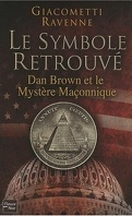Le symbole retrouvé : Dan Brown et le mystère maçonnique