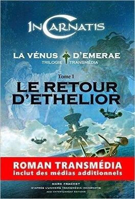 Couverture du livre : InCarnatis, la Vénus d'Emerae, tome 1 : Le retour d'Ethelior