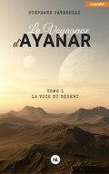La voyageuse d'Ayanar, tome 1 : La voie du désert