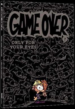 Couverture du livre : Game Over, Tome 7 : Only for your eyes