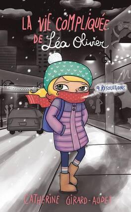 Couverture du livre : La Vie compliquée de Léa Olivier, Tome 9 : Résolutions