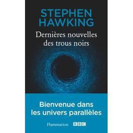 Couverture du livre : Dernières nouvelles des trous noirs
