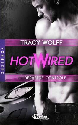 Couverture du livre : Hotwired, Tome 1 : Dérapage Contrôlé