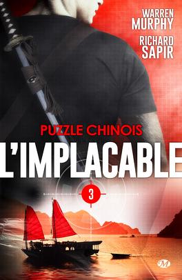 Couverture du livre : L'Implacable, Tome 3 : Puzzle Chinois