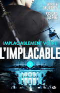 L'Implacable, Tome 1 : Implacablement vôtre