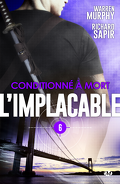 L'Implacable, Tome 6 : Conditionné à mort